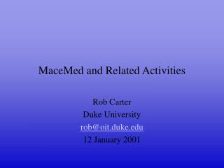 MaceMed and Related Activities
