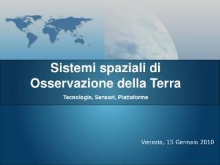 Sistemi spaziali di Osservazione della Terra Tecnologie, Sensori, Piattaforme