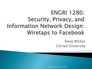 ENGRI 1280: Security, Privacy, and Information Network Design: Wiretaps to  Facebook
