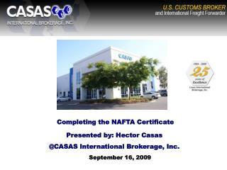 Presented by: Hector Casas  CASAS International Brokerage, Inc.