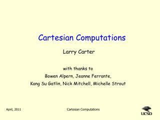 Cartesian Computations