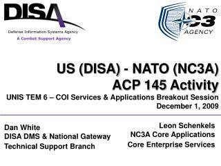 US (DISA)  -  NATO (NC3A)  ACP 145 Activity