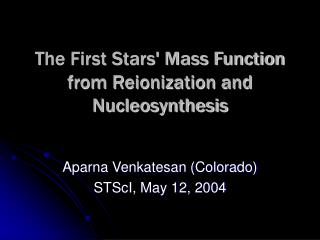 The First Stars' Mass Function from Reionization and Nucleosynthesis