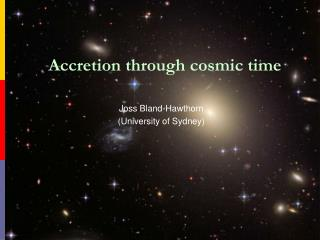 Accretion through cosmic time