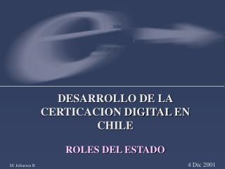 DESARROLLO DE LA CERTICACION DIGITAL EN CHILE ROLES DEL ESTADO