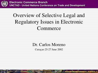 Overview of Selective Legal and Regulatory Issues in Electronic Commerce
