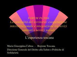 L'esperienza toscana Maria Giuseppina Cabras  -   Regione Toscana