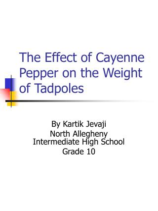 The Effect of Cayenne Pepper on the Weight of Tadpoles
