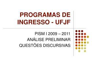 PROGRAMAS DE INGRESSO - UFJF