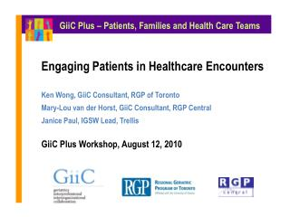 Engaging Patients in Healthcare Encounters Ken Wong, GiiC Consultant, RGP of Toronto