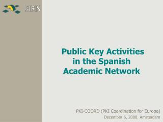 Public Key Activities in the Spanish Academic Network