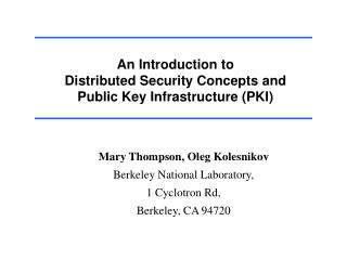 An Introduction to Distributed Security Concepts and Public Key Infrastructure (PKI)