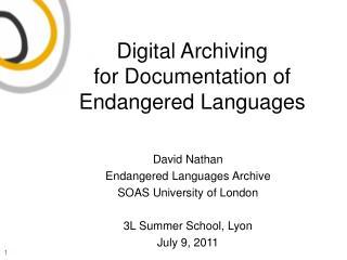 Digital Archiving  for Documentation of Endangered Languages