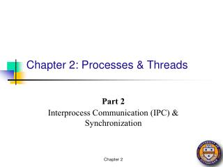 Chapter 2: Processes & Threads