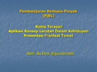Pembelajaran Berbasis Proyek (PjBL)