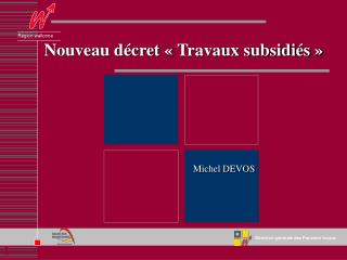 Nouveau décret «Travaux subsidiés»