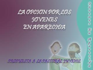 LA OPCION POR LOS JOVENES  EN APARECIDA