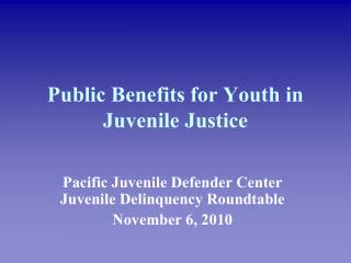Public Benefits for Youth in Juvenile Justice