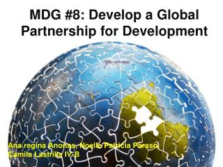 MDG #8: Develop  a Global Partnership for Development