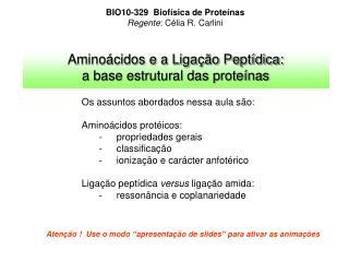 Aminoácidos e a Ligação Peptídica:  a base estrutural das proteínas