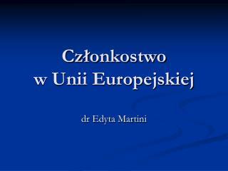 Członkostwo  w Unii Europejskiej