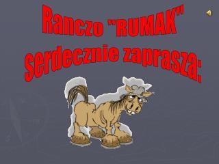 """Ranczo """"RUMAK"""" serdecznie zaprasza:"""