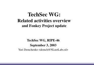 TechSec WG: Related activities overview and Fonkey Project update