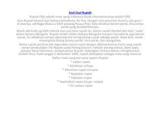 Asal Usul  Rupiah Rupiah ( Rp )  adalah mata uang  Indonesia ( kode internationalnya adalah  IDR).