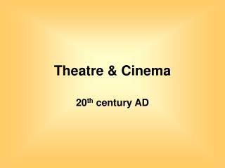 Theatre & Cinema