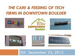THE CARE & FEEDING OF TECH FIRMS IN DOWNTOWN BOULDER