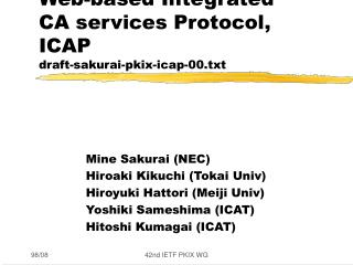 Web-based Integrated  CA services Protocol, ICAP draft-sakurai-pkix-icap-00.txt