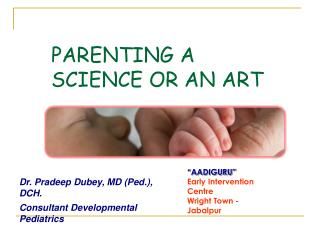 PARENTING A SCIENCE OR AN ART