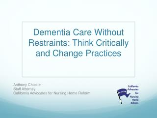 Dementia Care Without Restraints: Think Critically  and Change Practices
