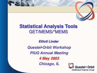 Statistical Analysis Tools GET/MEMS/*MEMS Elliott Linder