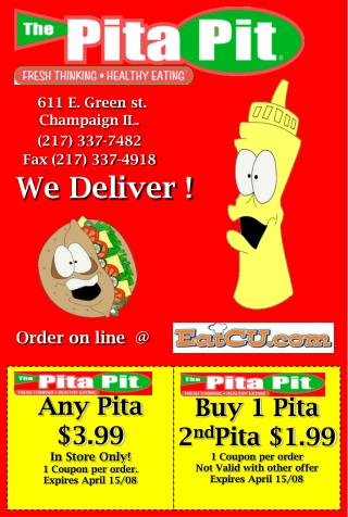 Any Pita $3.99 In Store Only! 1 Coupon per order. Expires April 15/08