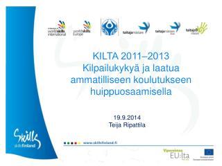 KILTA 2011‒2013 Kilpailukykyä ja laatua  ammatilliseen koulutukseen huippuosaamisella