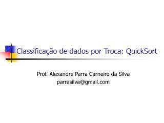 Classificação de dados por Troca: QuickSort