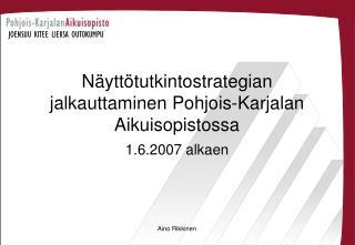 Näyttötutkintostrategian jalkauttaminen Pohjois-Karjalan Aikuisopistossa