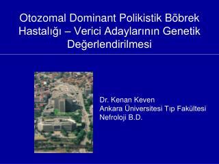 Otozomal Dominant Polikistik Böbrek Hastalığı – Verici Adaylarının Genetik Değerlendirilmesi