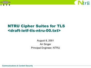 NTRU Cipher Suites for TLS <draft-ietf-tls-ntru-00.txt>