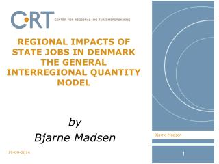 Regional Impacts of State jobs in Denmark The General Interregional Quantity Model