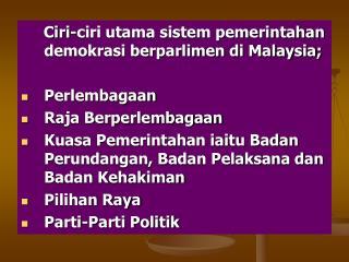 Ciri-ciri utama sistem pemerintahan demokrasi berparlimen di Malaysia; Perlembagaan