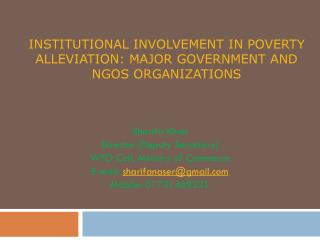 Institutional  INVOLVEMENT  in Poverty Alleviation: Major Government and NGOs  ORGANIZATIONS
