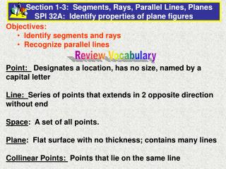 Objectives:   Identify segments and rays   Recognize parallel lines