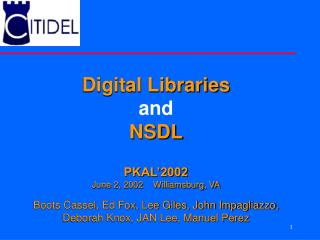Digital Libraries and NSDL PKAL'2002 June 2, 2002    Williamsburg, VA