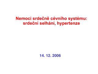 Nemoci srdečně cévního systému: srdeční selhání, hypertenze