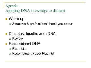 Agenda –  Applying DNA knowledge to diabetes