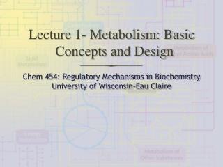 Lecture 1- Metabolism: Basic Concepts and Design