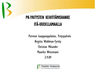 PK-YRITYSTEN KEHITTÄMISHANKE ITÄ-UUDELLAMAALLA Porvoon kauppaoppilaitos, Yrityspalvelu