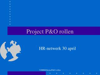 Project P&O rollen